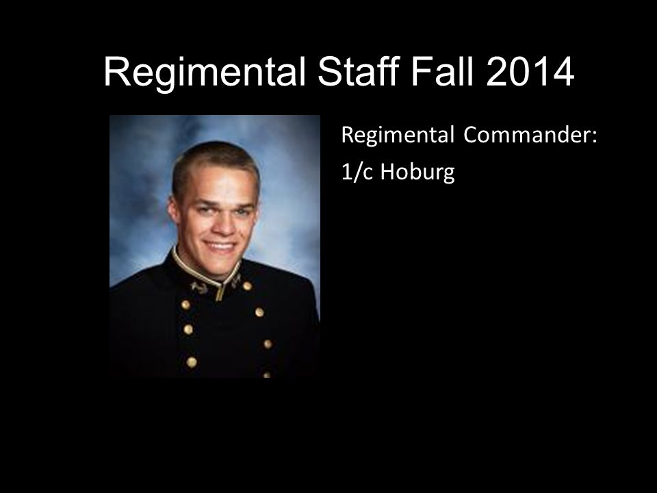 R Regimental Commander: 1/c Hoburg Regimental Staff Fall 2014