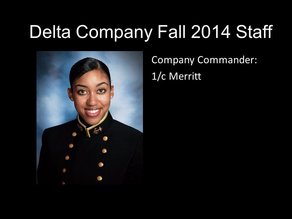 Company Commander: 1/c Merritt Delta Company Fall 2014 Staff