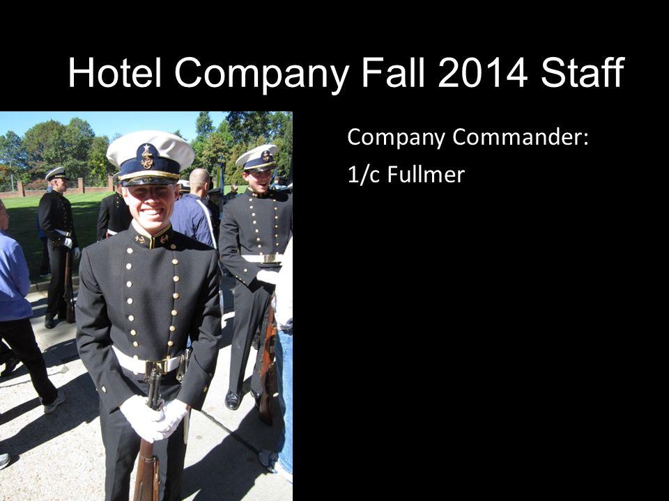 Company Commander: 1/c Fullmer Hotel Company Fall 2014 Staff