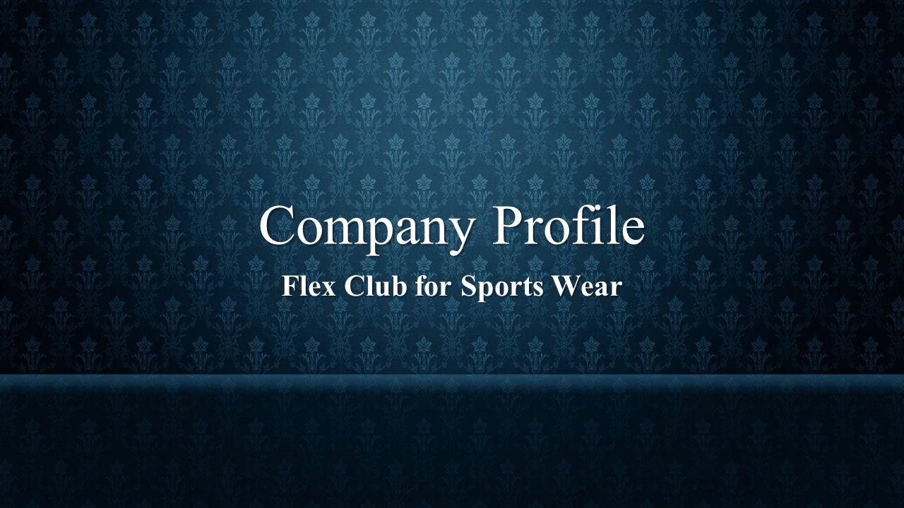 Company Profile Flex Club for Sports Wear