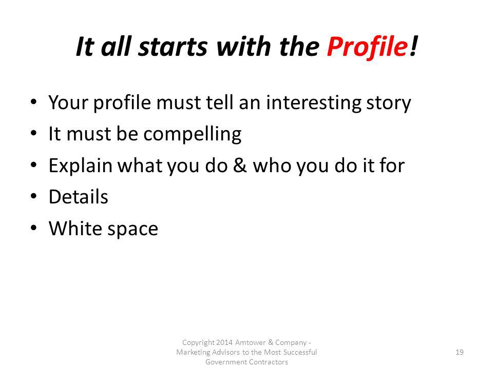 It all starts with the Profile.