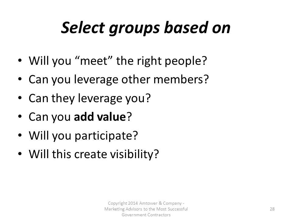 Select groups based on Will you meet the right people.