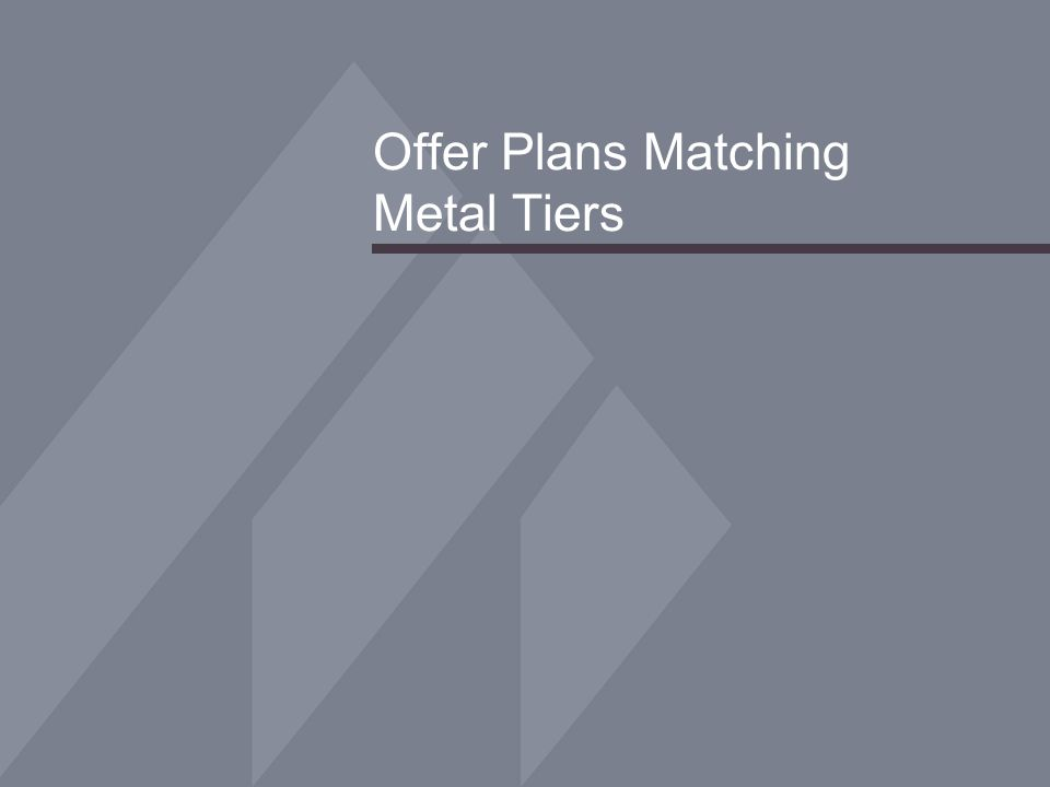 Offer Plans Matching Metal Tiers