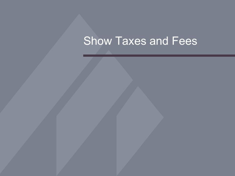Show Taxes and Fees