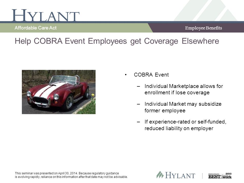 Employee Benefits Affordable Care Act This seminar was presented on April 30, 2014.