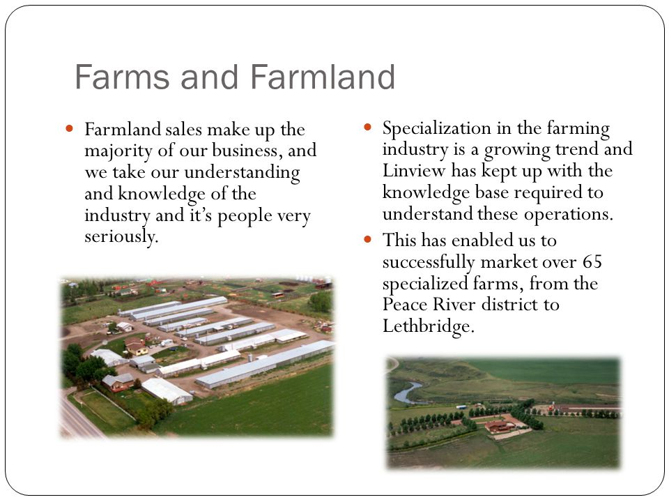Farms and Farmland Farmland sales make up the majority of our business, and we take our understanding and knowledge of the industry and it's people very seriously.