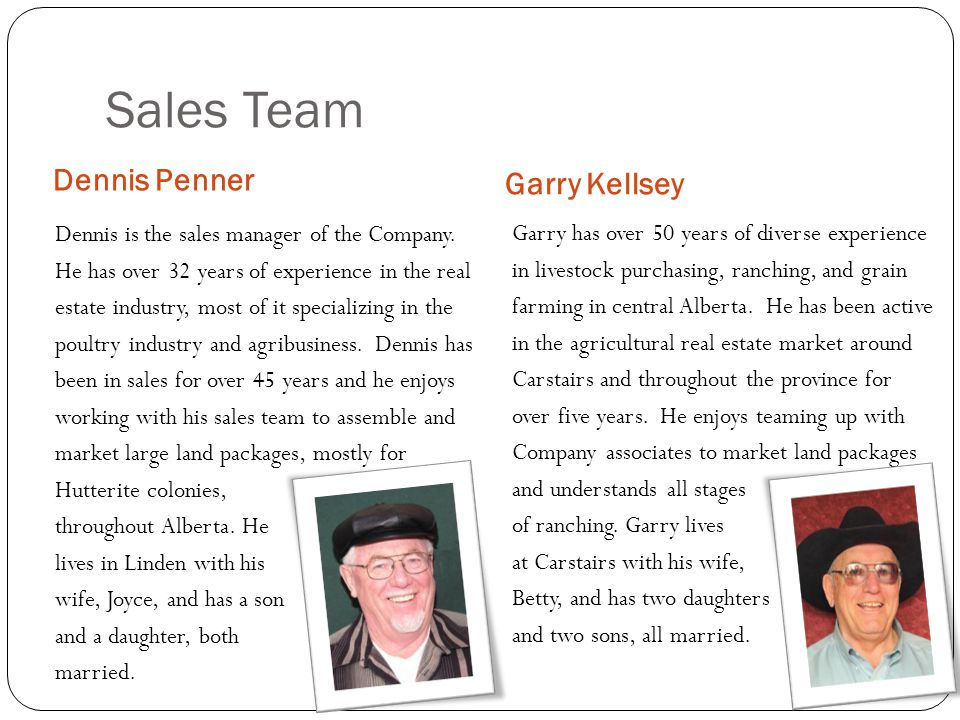 Sales Team Dennis Penner Dennis is the sales manager of the Company.