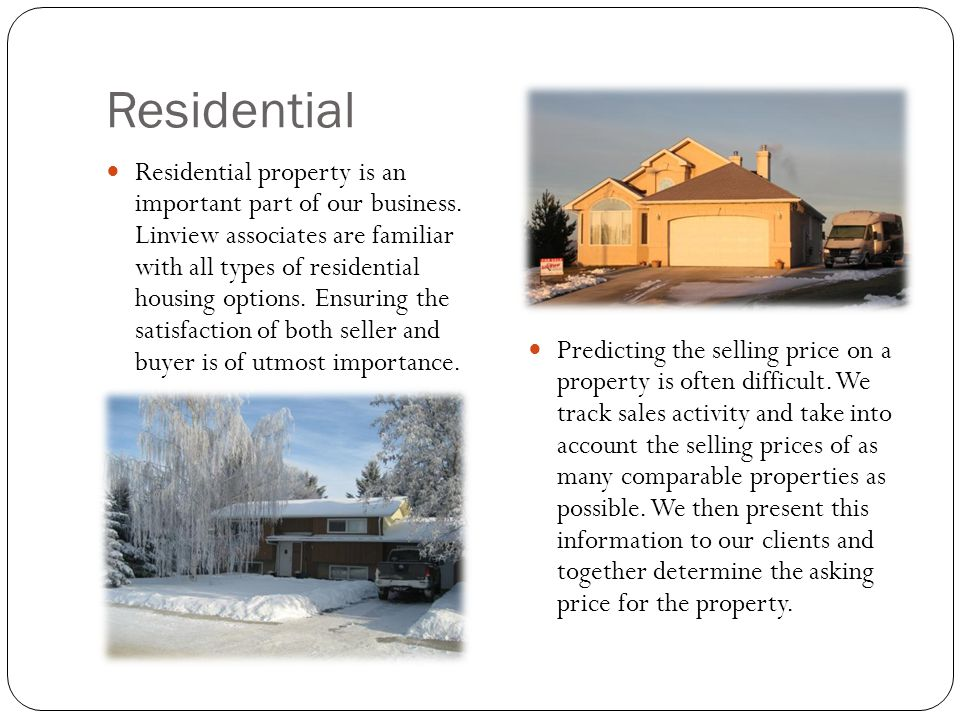 Residential Residential property is an important part of our business.