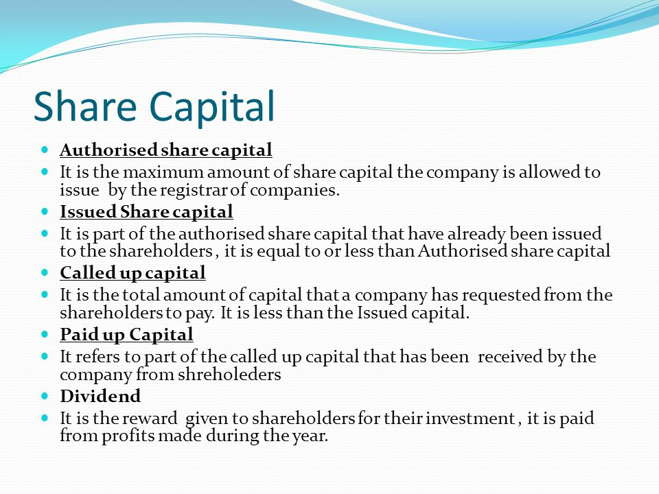 Share capital of Company Share capital Share Premium  The capital of a company is divided into units called shares and each share has a face value, k