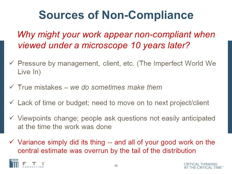 Sources of Non-Compliance Why might your work appear non-compliant when viewed under a microscope 10 years later.