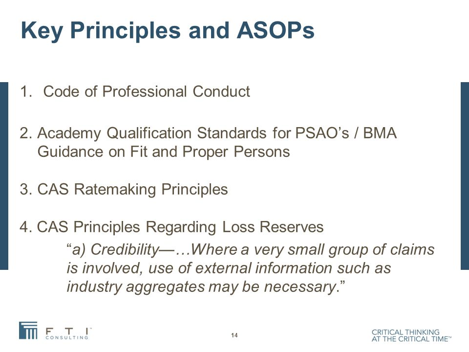 Key Principles and ASOPs 1.Code of Professional Conduct 2.Academy Qualification Standards for PSAO's / BMA Guidance on Fit and Proper Persons 3.CAS Ratemaking Principles 4.