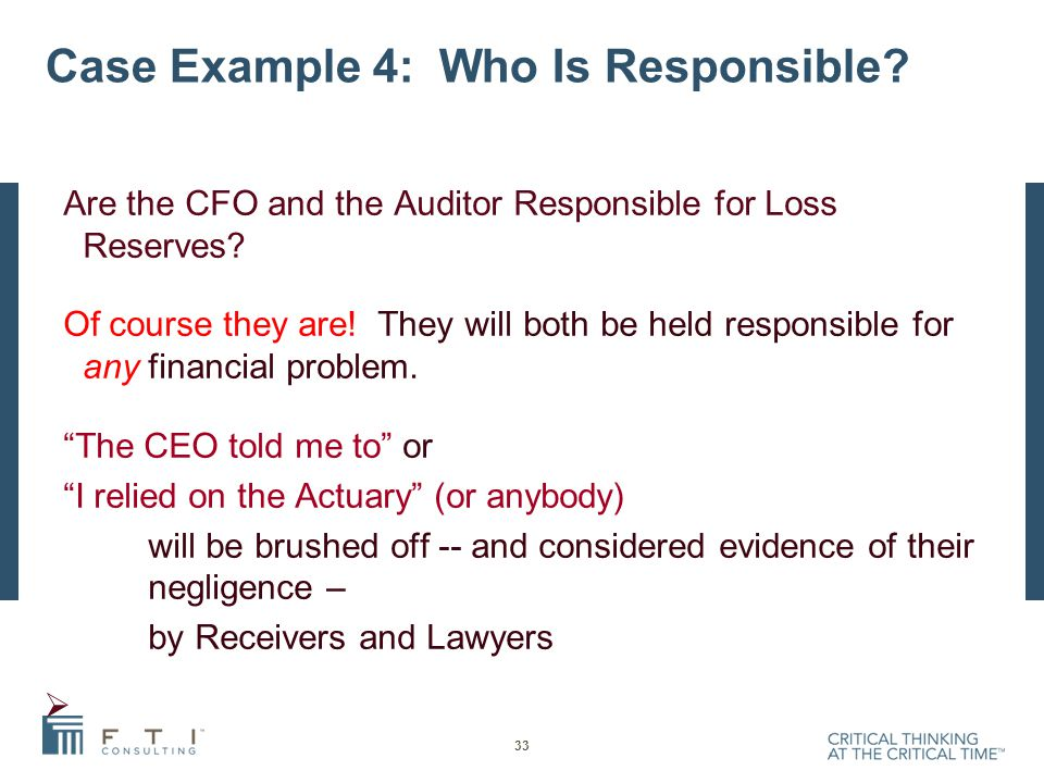 Case Example 4: Who Is Responsible. Are the CFO and the Auditor Responsible for Loss Reserves.