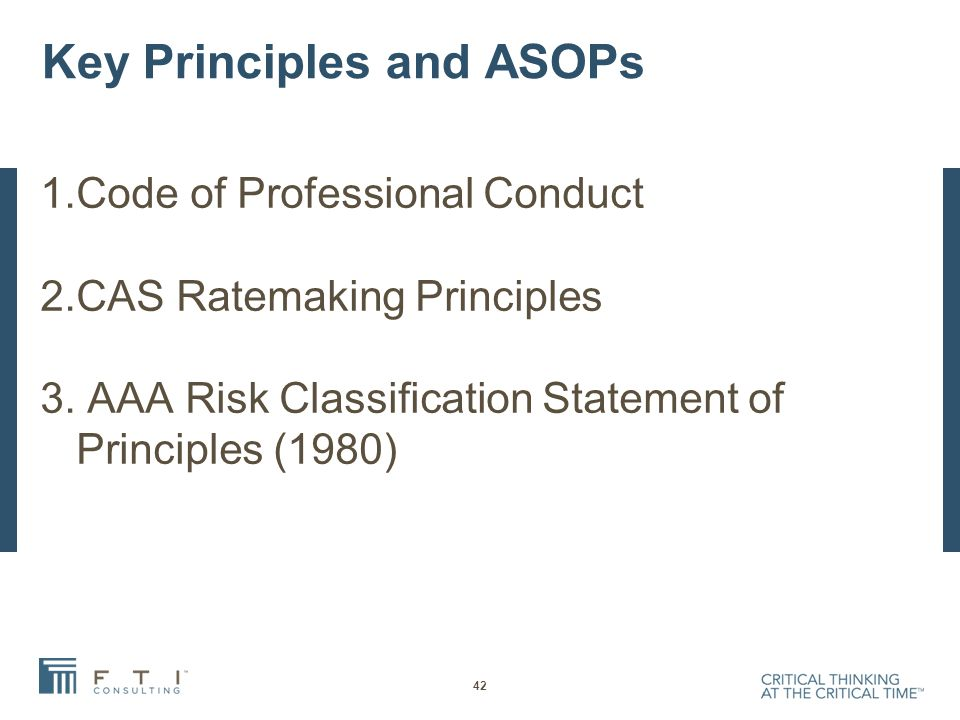 Key Principles and ASOPs 1.Code of Professional Conduct 2.CAS Ratemaking Principles 3.