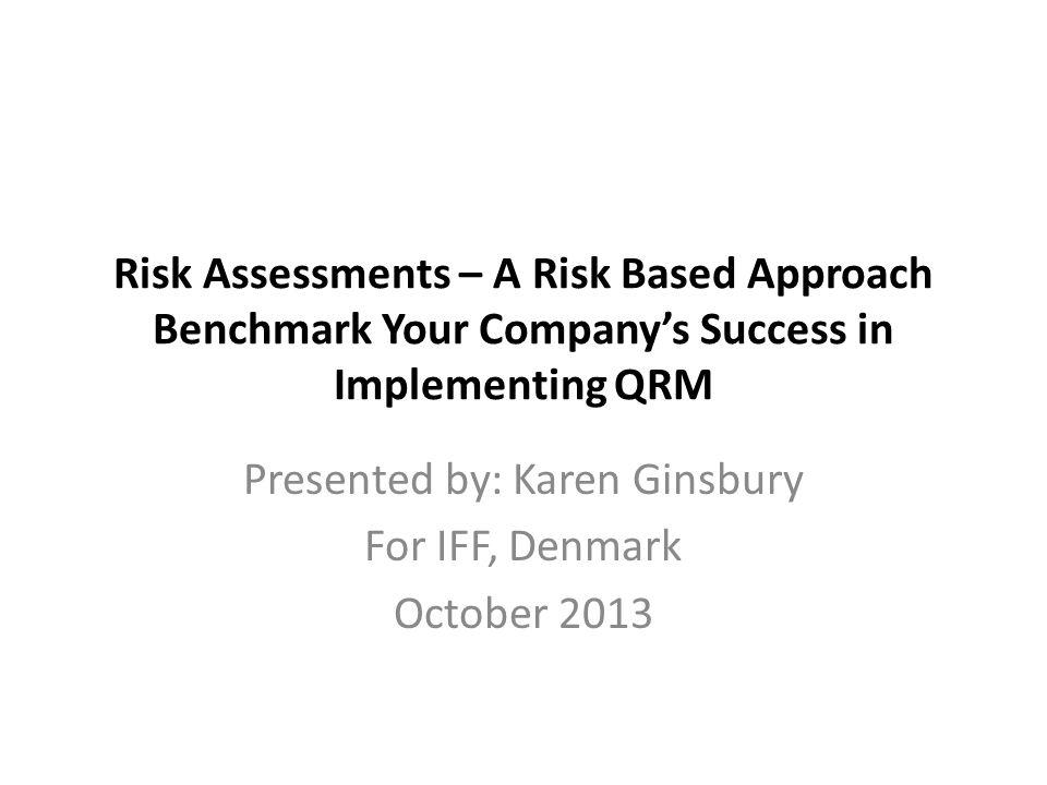 Risk Management Policy How do you prioritize RISK ASSESSMENTS – make a Risk Management Master Plan