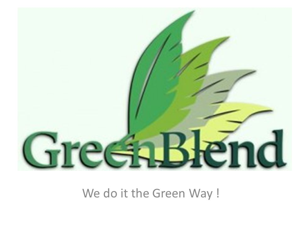 We do it the Green Way !