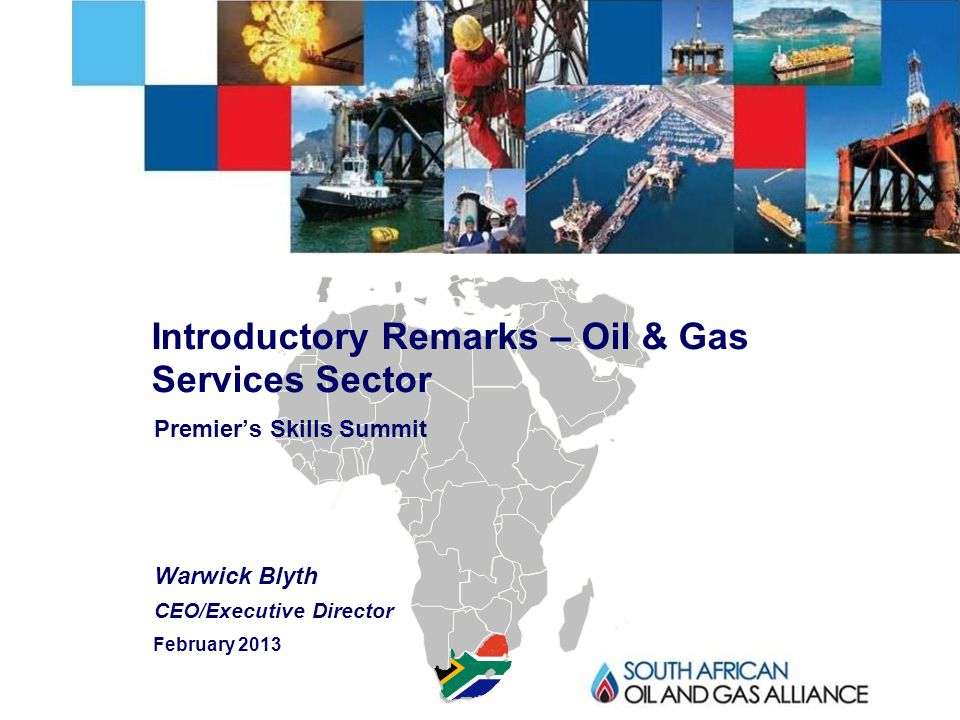 - 2 - ©2012 SA Oil & Gas Alliance Sub-Saharan Africa is one of the world's fastest growing upstream opportunities Estimated 3-4 Bbbls oil discovered onshore in Rift Valley Offshore West Africa ~5 MMBO/day Pre-salt, deepwater growth North Africa ~5 MMBO/day Regional E&P Upstream expenditures in sub-Saharan Africa are currently >$30 billion annually and will continue at this rate for at least a decade ~200TCF recoverable gas discovered in Rovuma basin South Africa Licenses fully leased Gas development Early stage exploration
