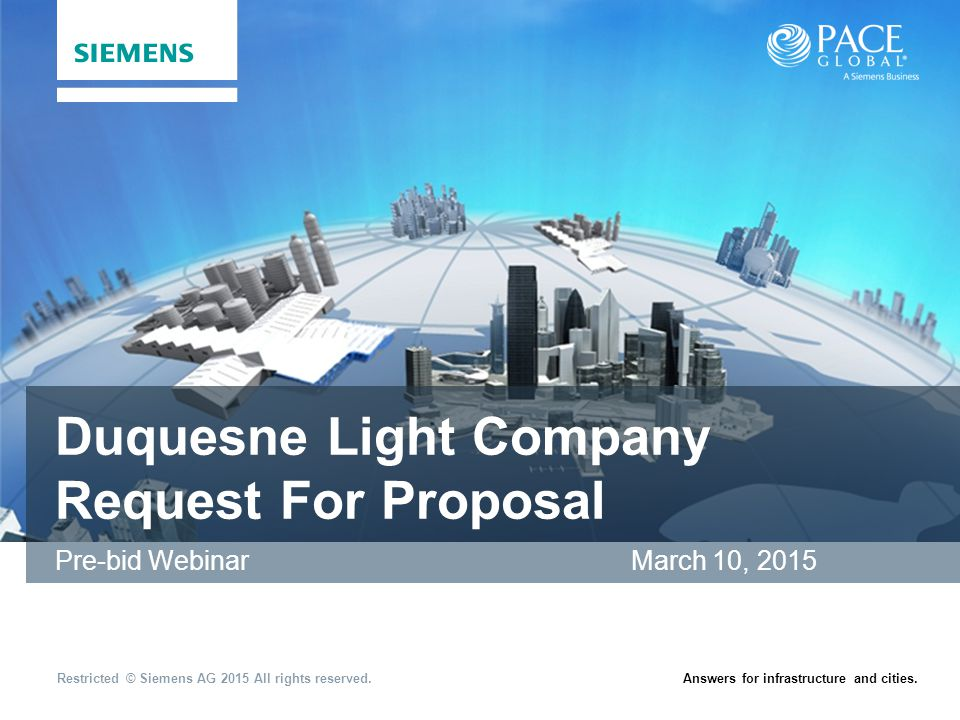 Restricted © Siemens AG 2015 All rights reserved.Answers for infrastructure and cities. Duquesne Light Company Request For Proposal Pre-bid Webinar Ma