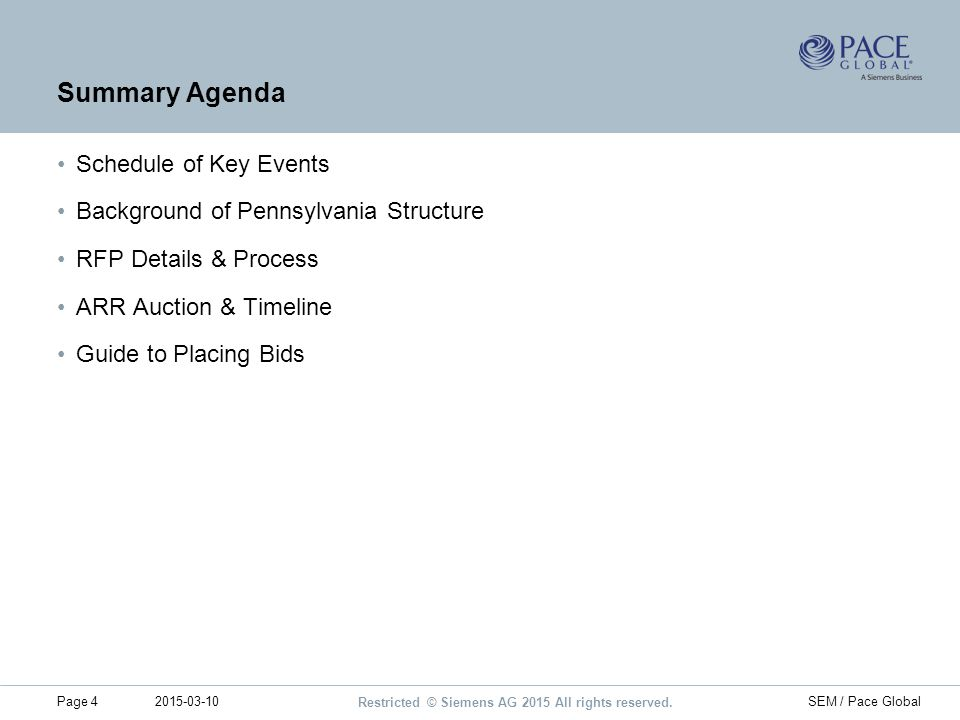 Restricted © Siemens AG 2015 All rights reserved. 2015-03-10Page 4SEM / Pace Global Summary Agenda Schedule of Key Events Background of Pennsylvania S