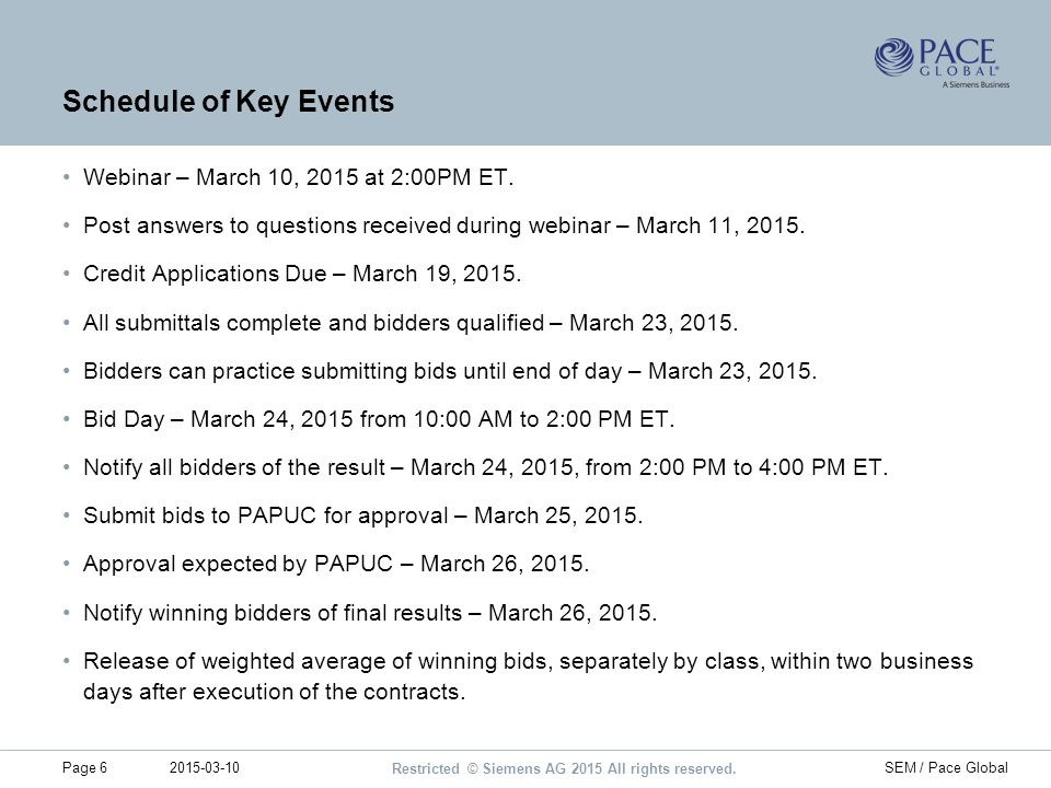 Restricted © Siemens AG 2015 All rights reserved. 2015-03-10Page 6SEM / Pace Global Schedule of Key Events Webinar – March 10, 2015 at 2:00PM ET. Post