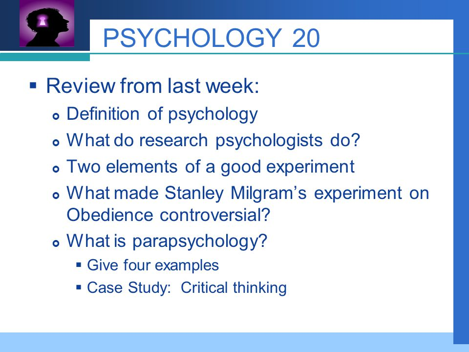 Company LOGO Review from yesterday  Careers in Psychology: what are five areas of psychology you could go into.