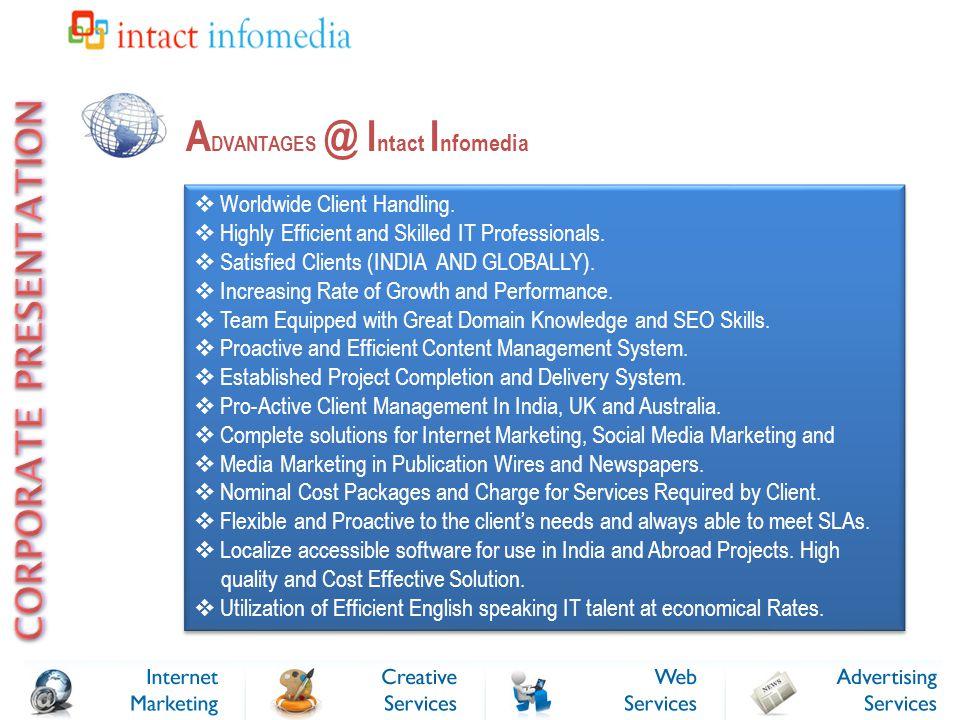 A DVANTAGES @ I ntact I nfomedia  Worldwide Client Handling.