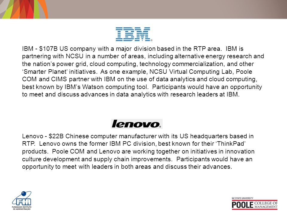 IBM - $107B US company with a major division based in the RTP area.