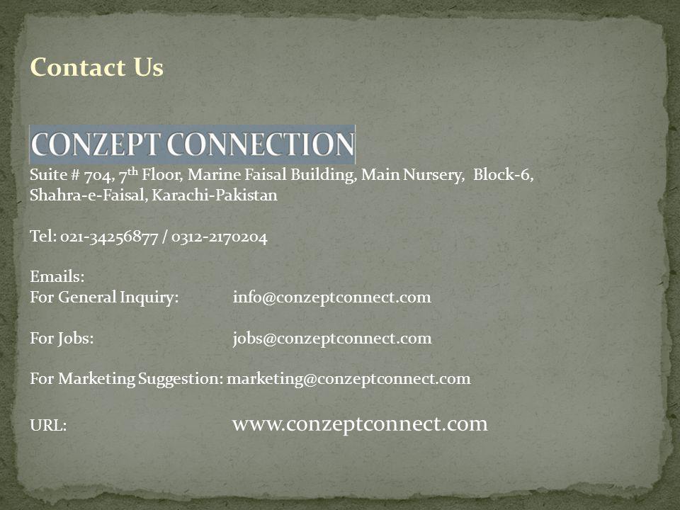 Contact Us Karachi Office: Suite # 704, 7 th Floor, Marine Faisal Building, Main Nursery, Block-6, Shahra-e-Faisal, Karachi-Pakistan Tel: 021-34256877