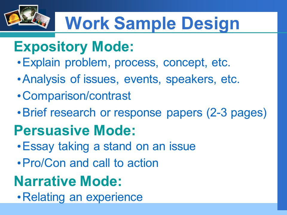 Company LOGO Work Sample Design Expository Mode: Explain problem, process, concept, etc.