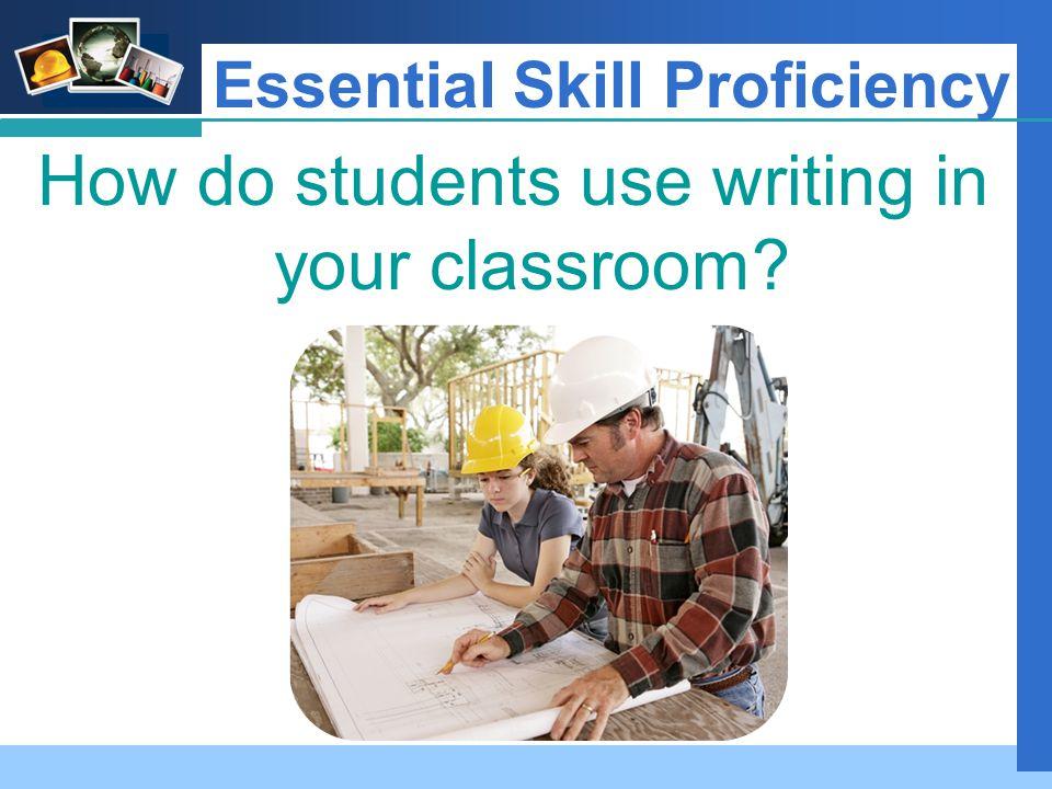 Company LOGO Essential Skill Proficiency How do you grade writing?