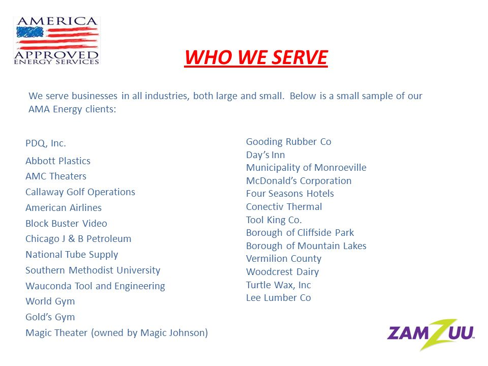 WHO WE SERVE We serve businesses in all industries, both large and small.