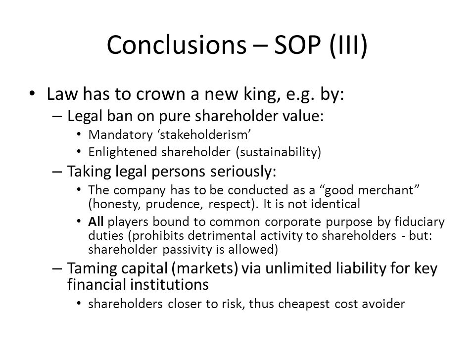 Conclusions – SOP (III) Law has to crown a new king, e.g.