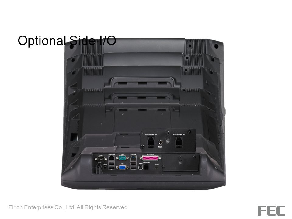 Optional Side I/O Firich Enterprises Co., Ltd. All Rights Reserved