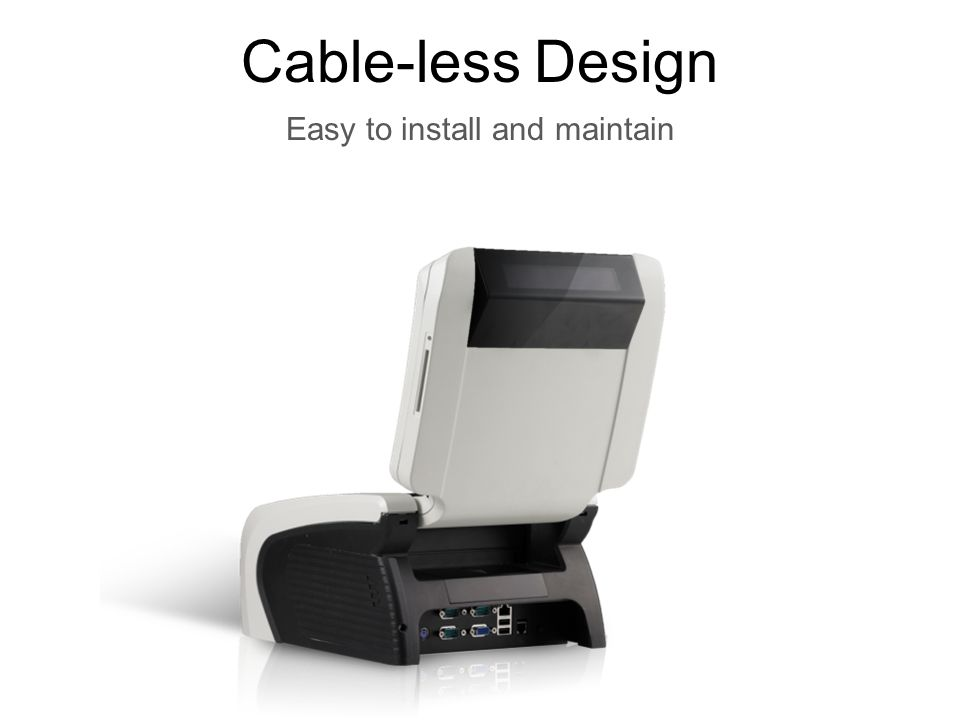 Cable-less Design Easy to install and maintain
