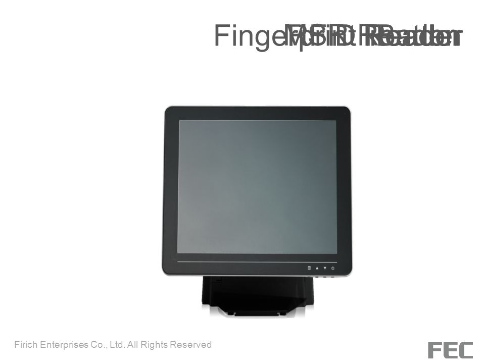 MSR Reader iButtonFingerprint ReaderRFID Reader Firich Enterprises Co., Ltd. All Rights Reserved