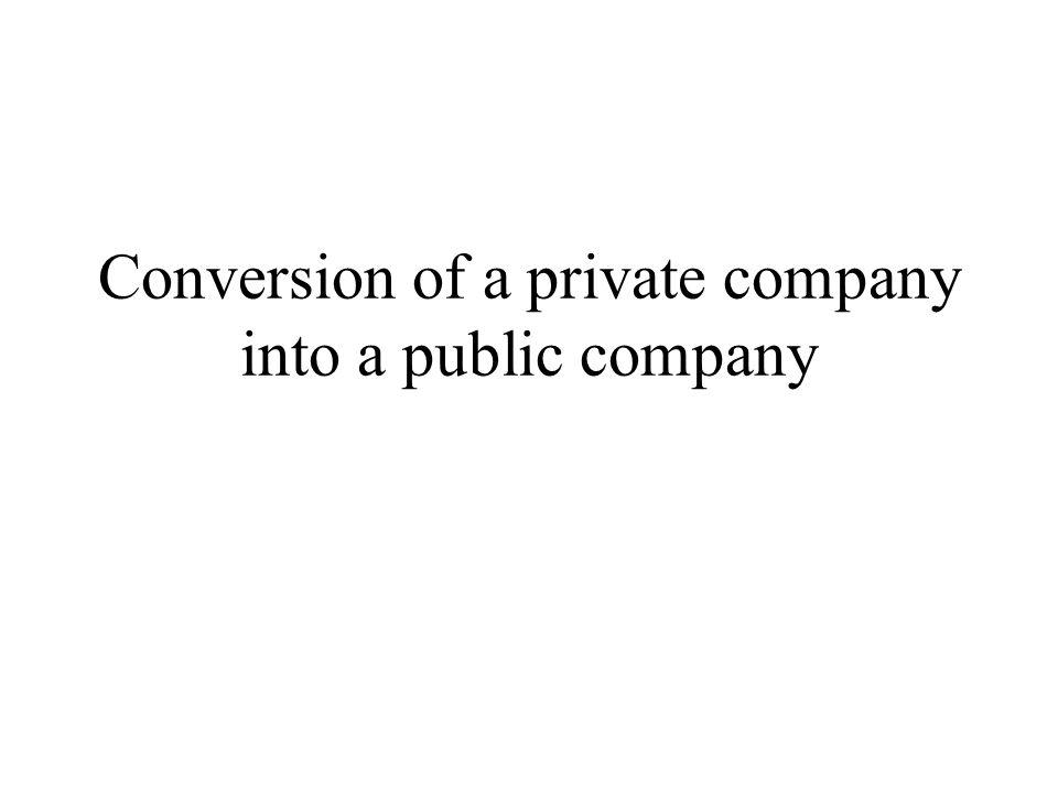 Conversion of a private company into a public company