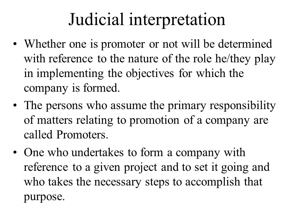 Judicial interpretation Whether one is promoter or not will be determined with reference to the nature of the role he/they play in implementing the ob