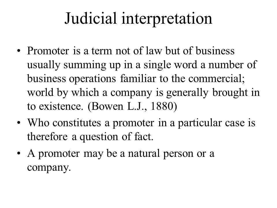Judicial interpretation Promoter is a term not of law but of business usually summing up in a single word a number of business operations familiar to