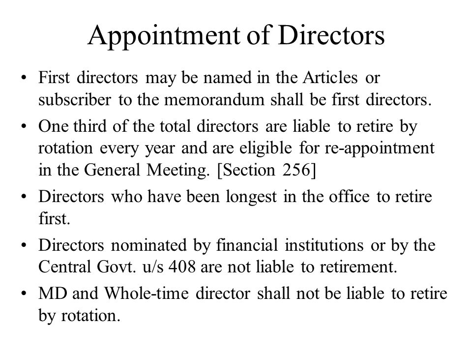 Appointment of Directors First directors may be named in the Articles or subscriber to the memorandum shall be first directors. One third of the total
