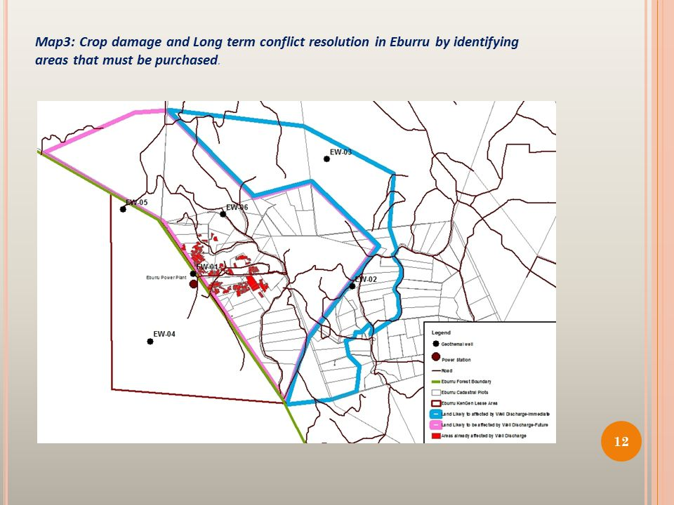 12 Map3: Crop damage and Long term conflict resolution in Eburru by identifying areas that must be purchased.