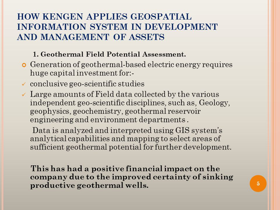 HOW KENGEN APPLIES GEOSPATIAL INFORMATION SYSTEM IN DEVELOPMENT AND MANAGEMENT OF ASSETS 1.