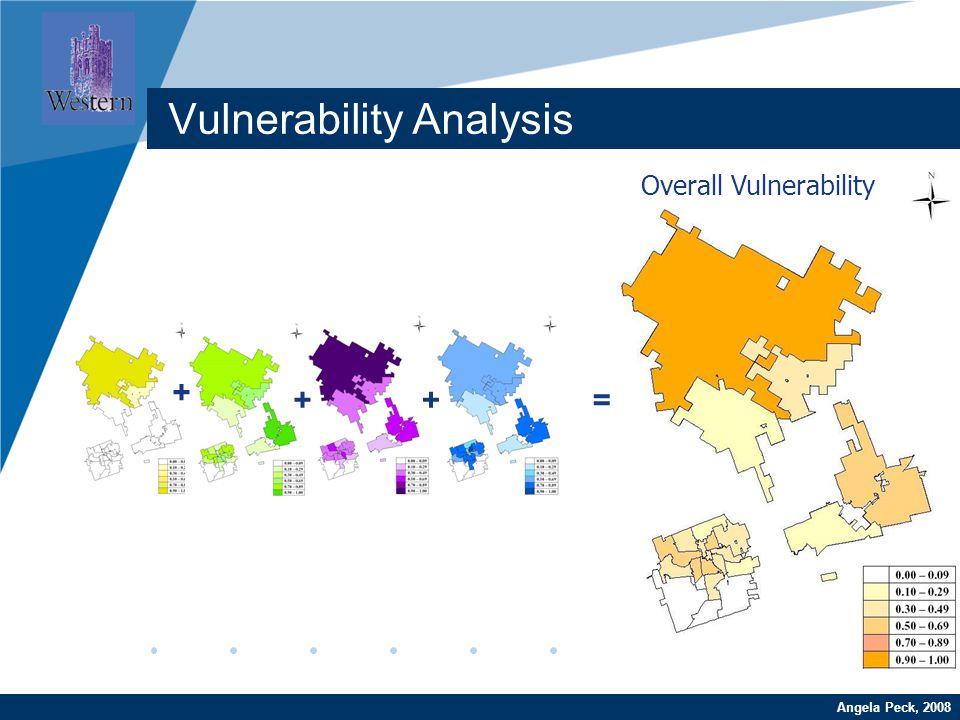 Company LOGO www.company.com Overall Vulnerability Angela Peck, 2008 Vulnerability Analysis = + ++