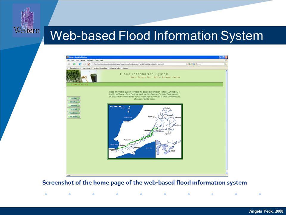 Company LOGO www.company.com Screenshot of the home page of the web-based flood information system Web-based Flood Information System Angela Peck, 200