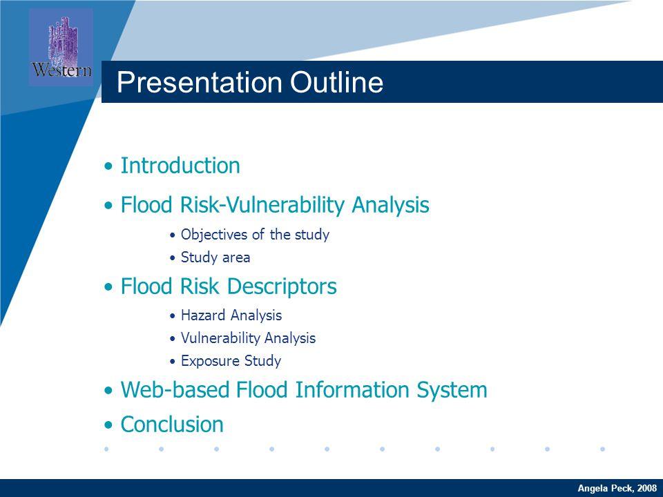 Company LOGO www.company.com Introduction Flood Risk-Vulnerability Analysis Objectives of the study Study area Flood Risk Descriptors Hazard Analysis