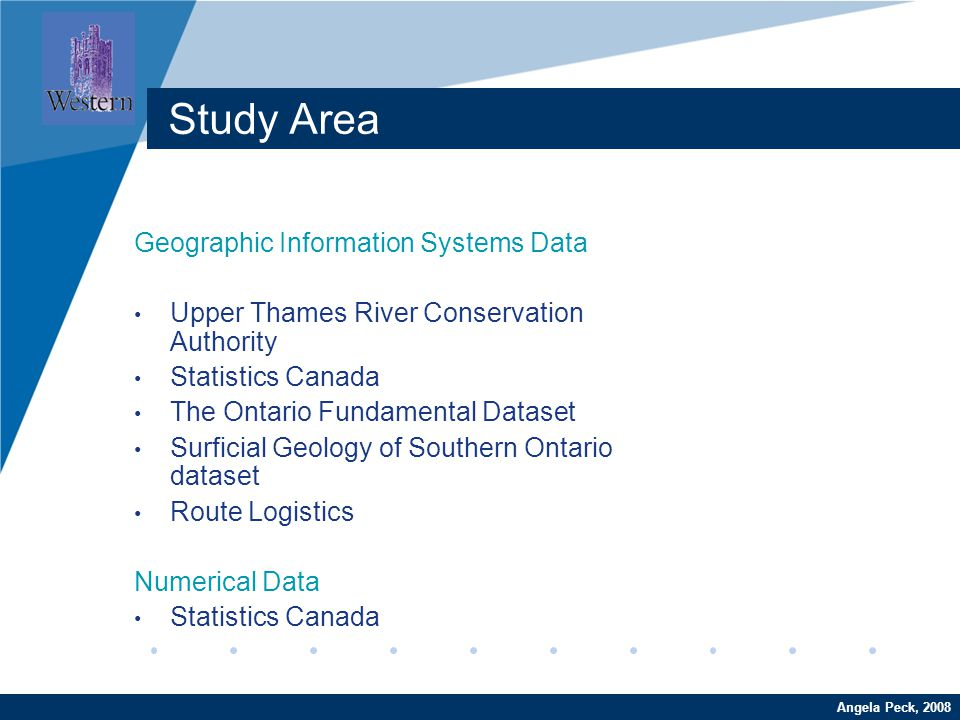 Company LOGO www.company.com Study Area Geographic Information Systems Data Upper Thames River Conservation Authority Statistics Canada The Ontario Fu