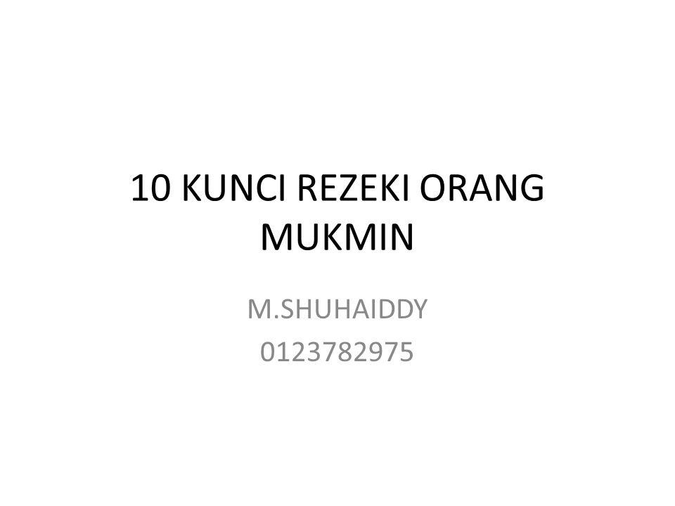 10 KUNCI REZEKI ORANG MUKMIN M.SHUHAIDDY 0123782975