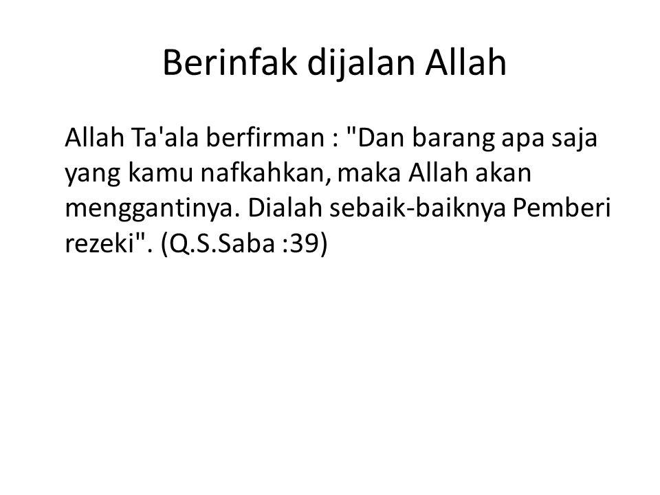 Berinfak dijalan Allah Allah Ta'ala berfirman :