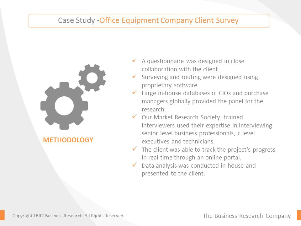 Case Study -Office Equipment Company Client Survey A questionnaire was designed in close collaboration with the client.