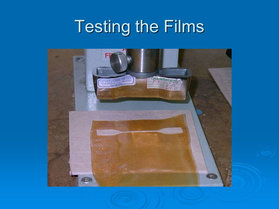 Testing the Films