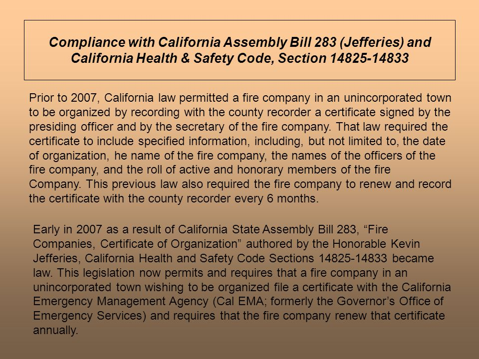 Prior to 2007, California law permitted a fire company in an unincorporated town to be organized by recording with the county recorder a certificate signed by the presiding officer and by the secretary of the fire company.