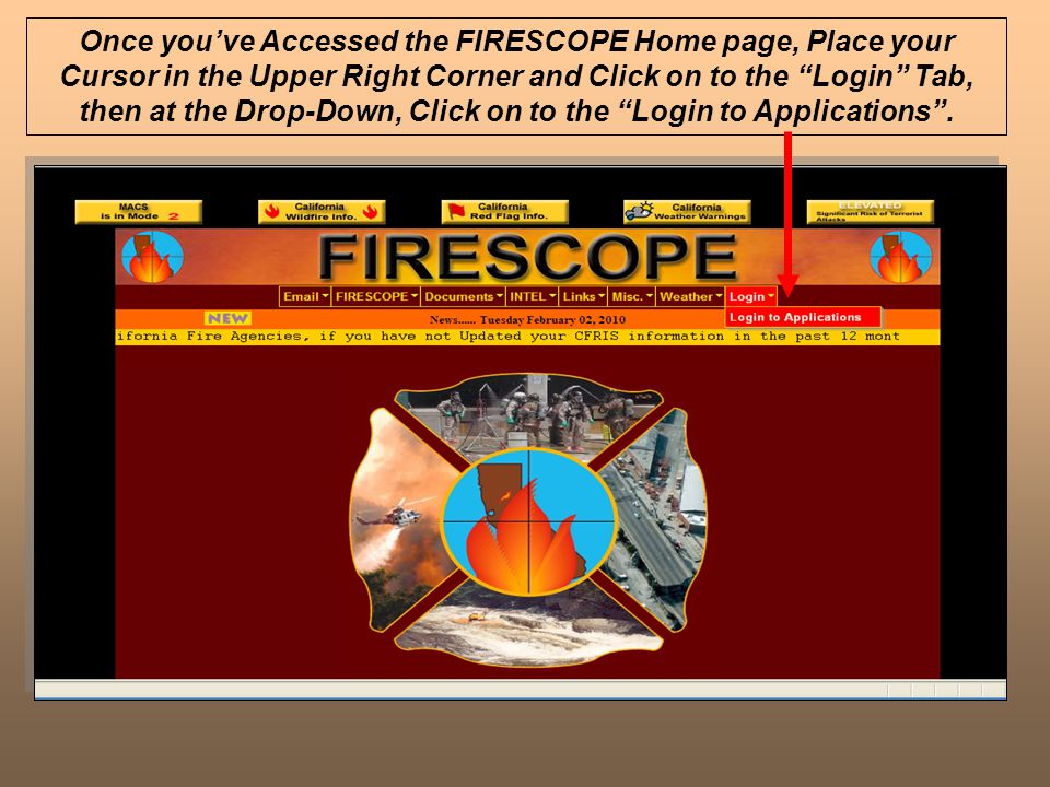Once you've Accessed the FIRESCOPE Home page, Place your Cursor in the Upper Right Corner and Click on to the Login Tab, then at the Drop-Down, Click on to the Login to Applications .